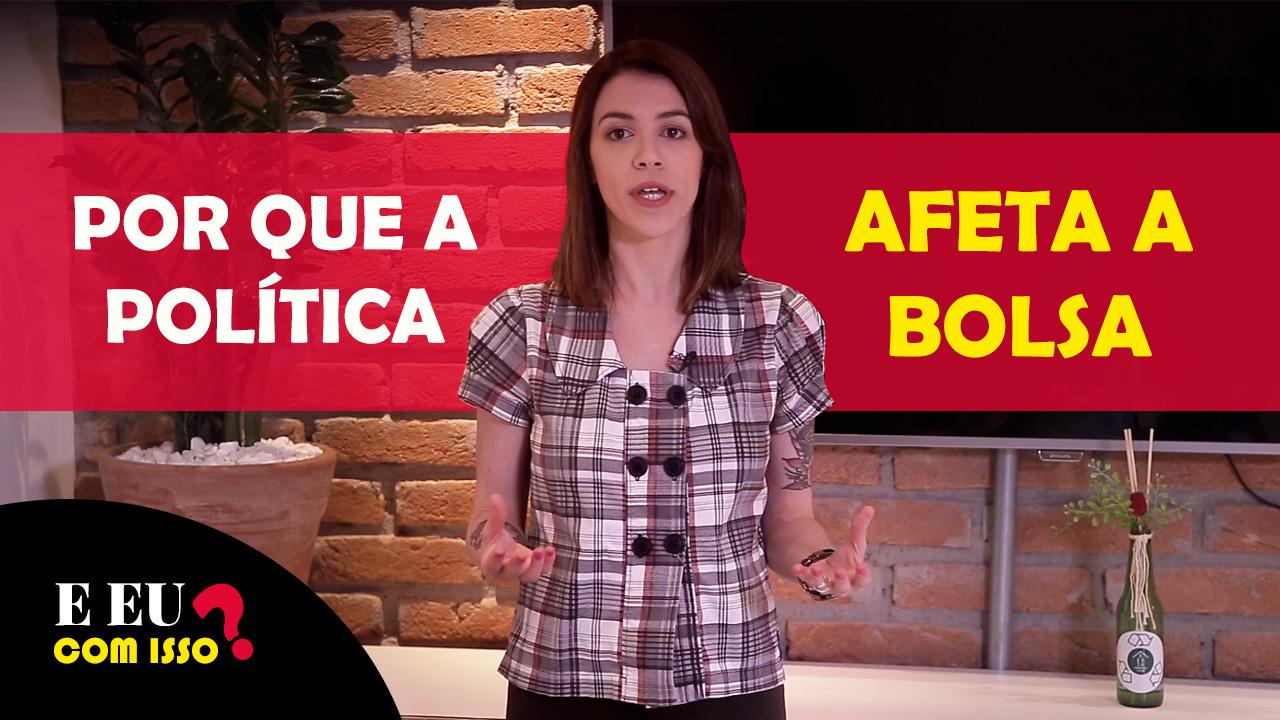 Capa do vídeo sobre por que a política afeta a bolsa brasileira