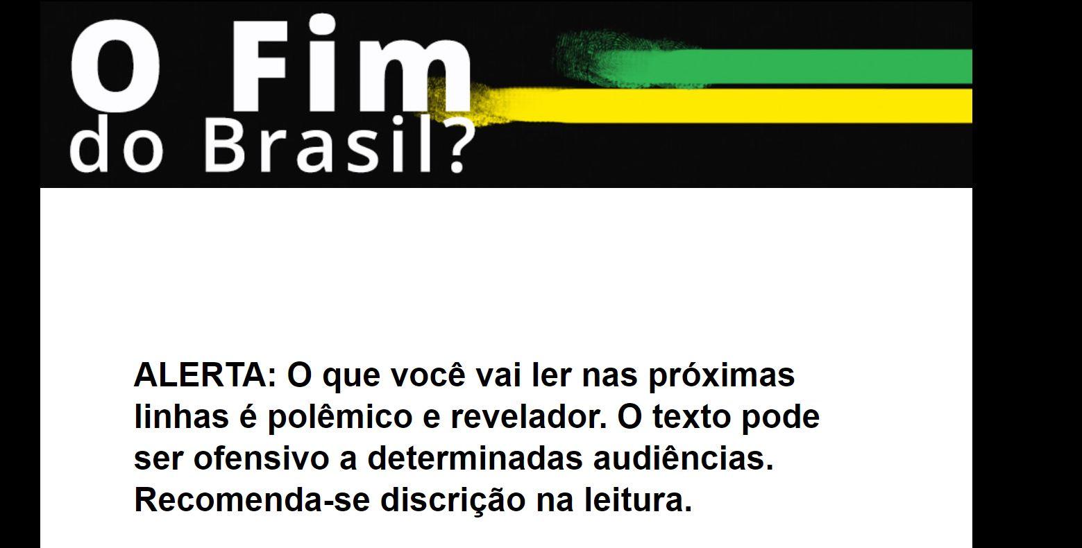"""Carta de vendas da Empiricus anuncia """"O Fim do Brasil"""" e avisa que o que será lido nas próximas linhas pode ser polêmico, revelador e ofensivo para determinados públicos."""