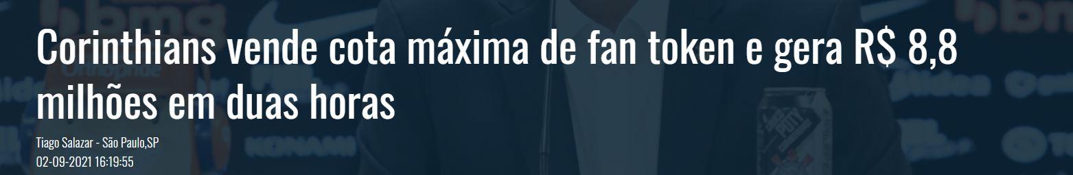 Manchete diz que o time de futebol Corinthians vendeu sua cota máxima de fan tokens e gerou R$ 8,8 milhões de faturamento em duas horas