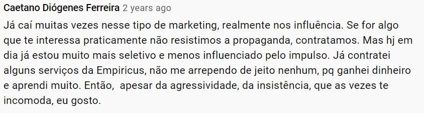 Assinante da Empiricus diz gostar da abordagem do marketing da Empiricus e que não se arrepende de nenhum produto contratado.