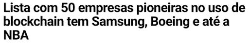 Manchete diz que a lista de 50 empresas pioneiras no uso da Blockchain conta com Samsung, Boeing e NBA.