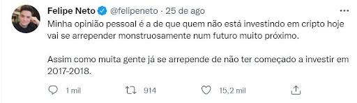 Tweet do influenciador Felipe Neto diz que quem não está investindo em criptomoedas hoje irá se arrepender monstruosamente num futuro muito próximo.