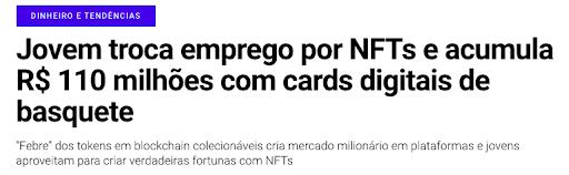 Reportagem diz que jovem troca emprego por NFTs e acumula R$ 110 milhões com cards digitais de basquete. Imagem: Exame